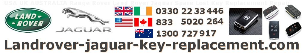 USA UK AUSTRALIA Range Rover Land Rover Jaguar Spare Lost Key Replacement Repair
